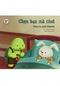 Đồng thoại song ngữ Anh - Việt: Chọn bạn mà chơi