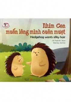 Đồng thoại song ngữ Anh - Việt: Nhím con muốn lông mình suôn mượt