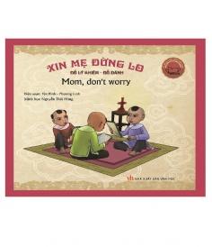 Danh nhân Việt Nam song ngữ: Xin mẹ đừng lo (Tái bản)