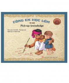 Danh nhân Việt Nam song ngữ: Cõng em học lỏm (Tái bản)