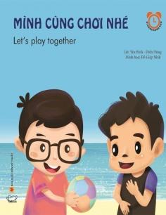 Kỹ năng song ngữ: Mình cùng chơi nhé (Tái bản)