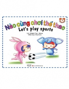 Kỹ năng trong sinh hoạt: Nào mình cùng chơi thể thao