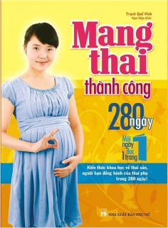 Mang thai thành công - 280 ngày, mỗi ngày đọc 1 trang
