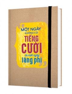 Notebook - Một ngày không có tiếng cười là một ngày lãng phí