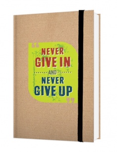 Notebook - Never give in and never give up