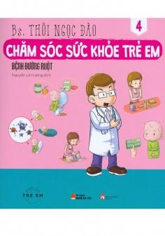 Chăm sóc sức khỏe trẻ em: Bệnh đường ruột (Tập 4)