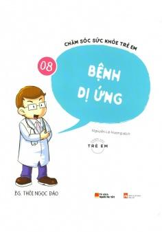 Chăm sóc sức khỏe trẻ em: Bệnh dị ứng (Tập 8)