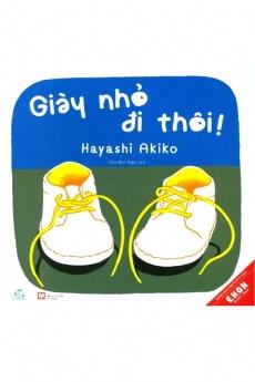 Ehon Nhật Bản - Giày nhỏ đi thôi!