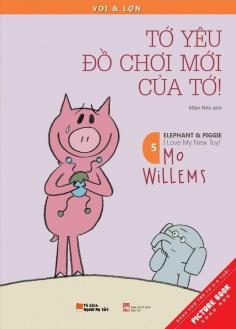 Voi & Lợn - Tập 5 - Tớ yêu đồ chơi mới của tớ