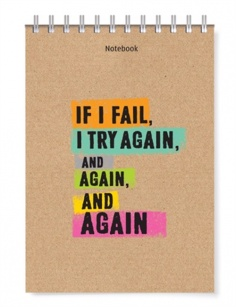 Notebook - Phong cách sống: If I fail, i try again and again, and again