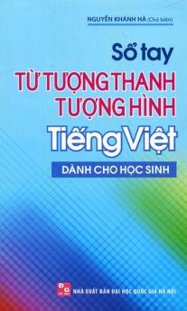 Sổ tay từ tượng hình, từ tượng thanh tiếng Việt - Dành cho học sinh