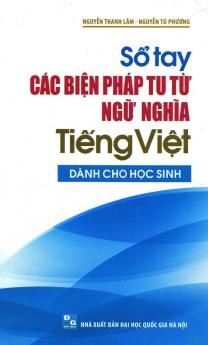 Sổ tay các biện pháp tu từ ngữ nghĩa tiếng Việt (Dành cho học sinh)