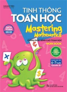 Tinh thông toán học - Mastering mathematics (6 - 7 tuổi) - Quyển B