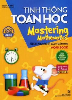 Tinh thông toán học - Mastering mathematics (7 - 8 tuổi) - Quyển B