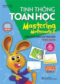Tinh thông toán học - Mastering mathematics (9 - 10 tuổi) - Quyển A