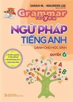 Ngữ pháp Tiếng Anh dành cho học sinh - Quyển 6
