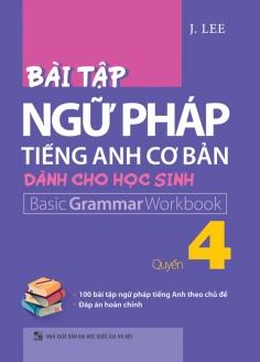 Bài tập ngữ pháp Tiếng Anh cơ bản dành cho học sinh - Quyển 4