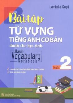 Bài tập từ vựng Tiếng Anh cơ bản dành cho học sinh - Quyển 2