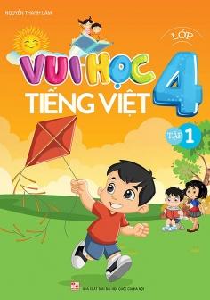 Vui học Tiếng Việt lớp 4 - Tập 1