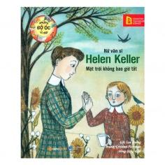 Những bộ óc vĩ đại - Nữ văn sĩ Helen Keller mặt trời không bao giờ tắt