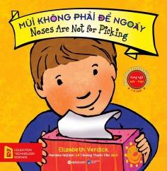 Giáo dục kỹ năng sống đẹp - Mũi không phải để ngoáy - Noses are not for picking