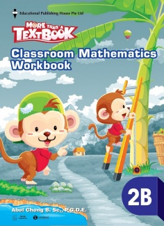 More than a TextBook - Classroom Mathematics WorkBook 2B