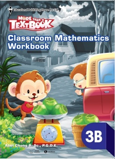 More than a TextBook - Classroom Mathematics WorkBook 3B