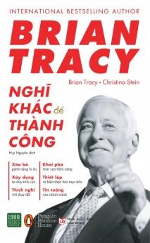 Brian Tracy - Nghĩ khác để thành công