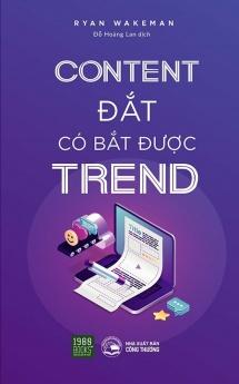 Content đắt có bắt được Trend