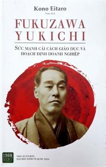 Fukuzawa Yukichi: Sức mạnh cải cách giáo dục và hoạch định doanh nghiệp