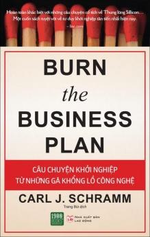 Burn the business plan: Câu chuyện khởi nghiệp từ những gã khổng lồ công nghệ