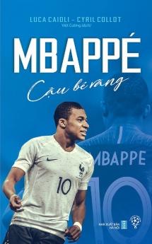 Mbappe - Cậu bé vàng