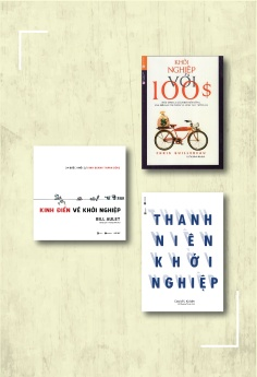 Combo Khởi nghiệp với 100$ (Tái bản) + Thanh niên khởi nghiệp + Kinh điển về khởi nghiệp (Tái bản)