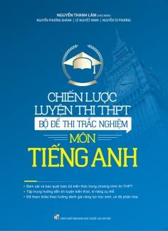 Chiến lược luyện thi THPT - Bộ đề thi trắc nghiệm môn Tiếng Anh