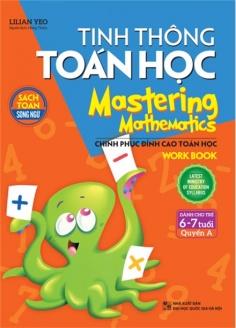 Tinh thông toán học - Mastering mathematics (6 - 7 tuổi) - Quyển A