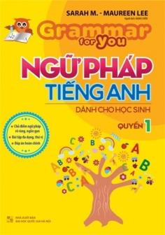 Ngữ pháp Tiếng Anh dành cho học sinh - Quyển 1