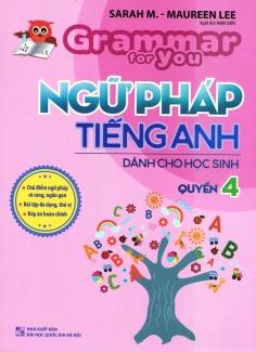 Ngữ pháp Tiếng Anh dành cho học sinh - Quyển 4