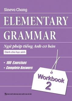 Ngữ pháp Tiếng Anh cơ bản dành cho học sinh (Workbook 2)