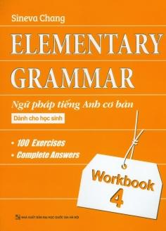 Ngữ pháp Tiếng Anh cơ bản dành cho học sinh (Workbook 4)