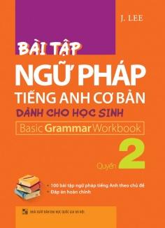 Bài tập ngữ pháp Tiếng Anh cơ bản dành cho học sinh - Quyển 2