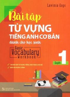 Bài tập từ vựng Tiếng Anh cơ bản dành cho học sinh - Quyển 1