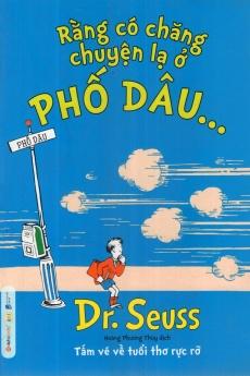 Dr. Seuss - Rằng có chăng chuyện lạ ở phố Dâu?