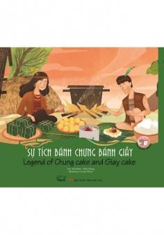 Sự tích bánh chưng bánh giầy -  Cổ tích Việt Nam song ngữ