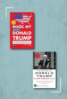Tuyển tập Donald Trump: Nước Mỹ dưới thời Donald Trump + Sự thật về Donald Trump