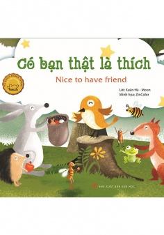 Đồng thoại song ngữ Anh - Việt: Có bạn thật là thích (Tái bản)