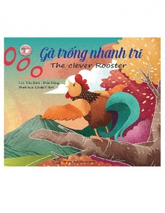 Gà trống nhanh trí - The clever rooster (Song ngữ Việt - Anh)