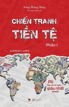 Chiến tranh tiền tệ - Ai thực sự giàu nhất thế giới (tái bản 2020)