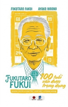 Fukui Fukutaro: 100 tuổi vẫn được trọng dụng