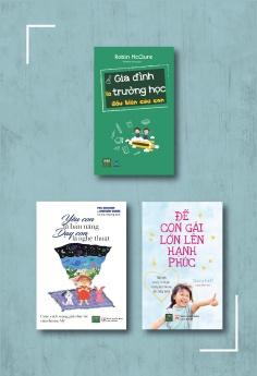 Combo Gia đình là trường học đầu tiên của con + Yêu con là bản năng, dạy con là nghệ thuật + Để con gái lớn lên hạnh phúc