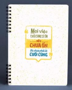 Notebook - Mọi việc cuối cùng sẽ ổn nếu chưa ổn thì chưa phải là cuối cùng